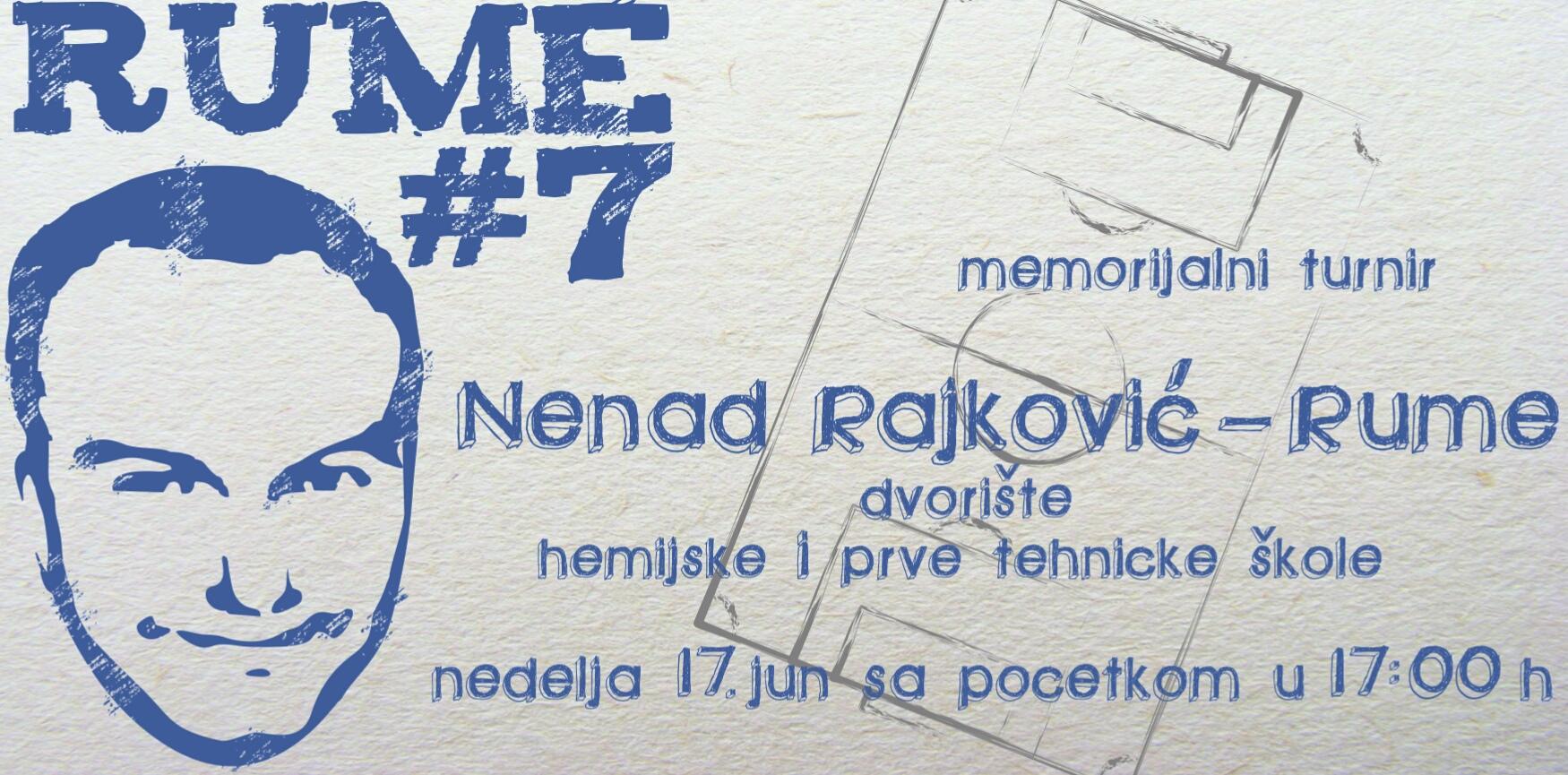 "MEMORIJALNI TURNIR U FUDBALU ""NENAD RAJKOVIĆ RUME"""