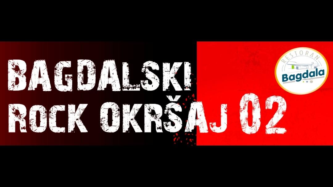 """""""BAGDALSKI ROCK OKRŠAJ 02"""" 13. JULA U KRUŠEVCU"""